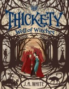 Thickety 3 Well of Witches Cover